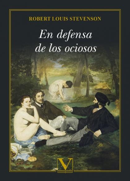 EN DEFENSA DE LOS OCIOSOS.
