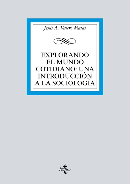 EXPLORANDO EL MUNDO COTIDIANO: UNA INTRODUCCIÓN A LA SOCIOLOGÍA.