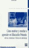 CÓMO MOTIVAR Y ENSEÑAR A APRENDER EN EDUCACIÓN PRIMARIA: MÉTODOS, ESTR