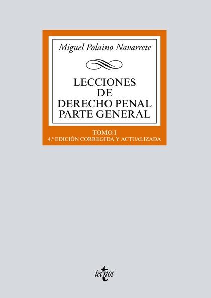 LECCIONES DE DERECHO PENAL PARTE GENERAL                                        TOMO I