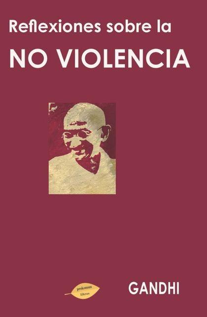 REFLEXIONES SOBRE LA NO VIOLENCIA