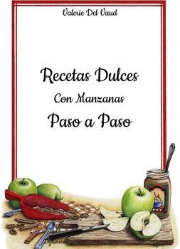 RECETAS DULCES CON MANZANAS. PASO A PASO.