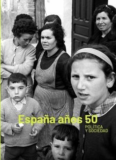 ESPAÑA AÑOS 50. POLÍTICA Y SOCIEDAD