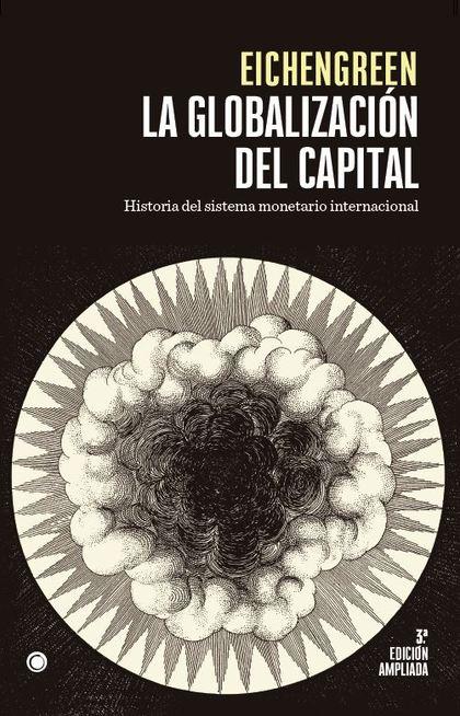 LA GLOBALIZACIÓN DEL CAPITAL. 3ª ED.                                            HISTORIA DEL SI
