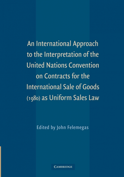 AN  INTERNATIONAL APPROACH TO THE INTERPRETATION OF THE UNITED NATIONS CONVENTIO