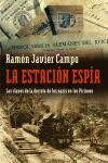 LA ESTACIÓN ESPÍA: LAS CLAVES DE LA DERROTA DE LOS NAZIS EN LOS PIRINEOS