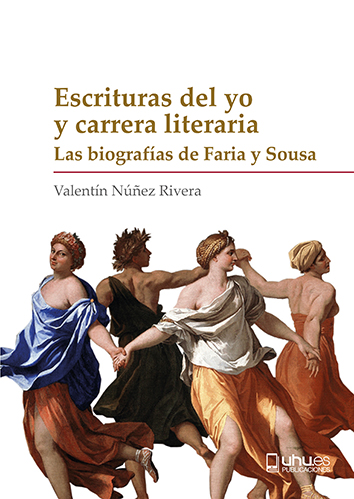 ESCRITURAS DEL YO Y CARRERA LITERARIA. LAS BIOGRAFÍAS DE FARIA Y SOUSA