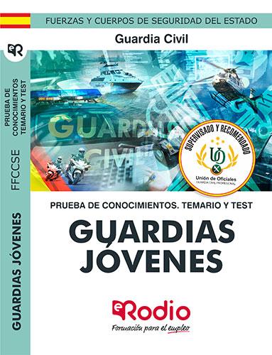 GUARDIAS JÓVENES DE LA GUARDIA CIVIL. PRUEBA DE CONOCIMIENTOS. TEMARIO Y TEST..