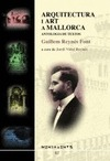 ARQUITECTURA I ART A MALLORCA : ANTOLOGIA DE TEXTOS (1906-1918)