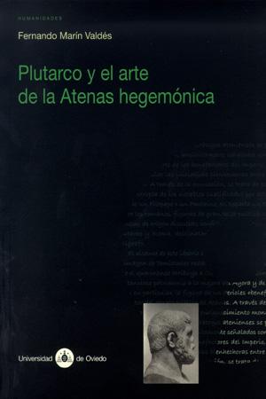 PLUTARCO Y EL ARTE DE LA ATENAS HEGEMÓNICA