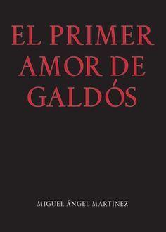 EL PRIMER AMOR DE GALDÓS.