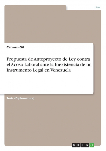 PROPUESTA DE ANTEPROYECTO DE LEY CONTRA EL ACOSO LABORAL ANTE LA INEXISTENCIA DE.