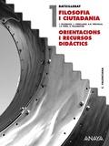 FILOSOFIA I CIUTADANIA, 1 BATXILLERAT (VALENCIA). ORIENTACIONS I RECURSOS DIDÀCTICS