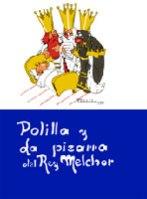 POLILLA Y LA PIZARRA DEL REY MELCHOR : CUENTOS VIVOS DE POLILLA