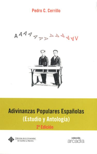 ADIVINANZAS POPULARES ESPAÑOLAS : (ESTUDIO Y ANTOLOGÍA)