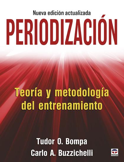 PERIODIZACIÓN. TEORÍA Y METODOLOGÍA DEL ENTRENAMIENTO.