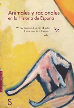 ANIMALES Y RACIONALES EN LA HISTORIA DE ESPAÑA.