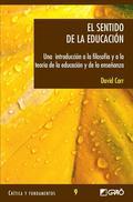 EL SENTIDO DE LA EDUCACIÓN : UNA INTRODUCCIÓN A LA FILOSOFÍA Y A LA TEORÍA DE LA EDUCACIÓN Y DE