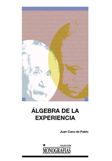 ÁLGEBRA DE LA EXPERIENCIA. : KANT Y LA CIENCIA MODERNA: DE NEWTON A LA TEORÍA DE LA RELATIVIDAD