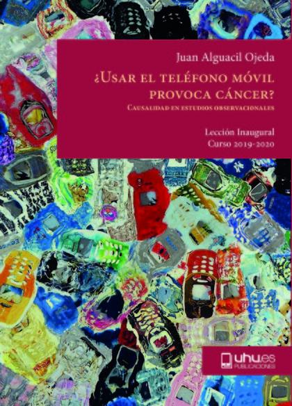 ¿USAR EL TELÉFONO MÓVIL PROVOCA CÁNCER?                                         CAUSALIDAD EN E