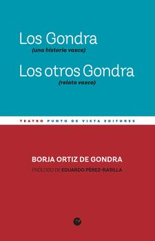 LOS GONDRA (UNA HISTORIA VASCA). LOS OTROS GONDRA (RELATO VASCO)