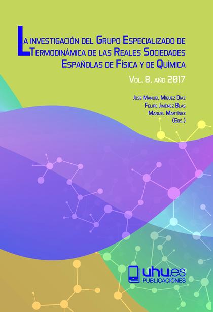 LA INVESTIGACIÓN DEL GRUPO ESPECIALIZADO DE TERMODINÁMICA DE LAS REALES SOCIEDADVOL. 8, AÑO 201