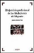 EL EJERCICIO PROFESIONAL DE LAS TITULACIONES DEL DEPORTE