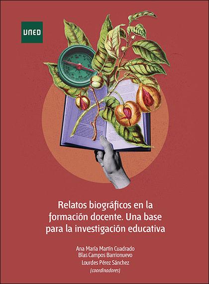 RELATOS BIOGRÁFICOS EN LA FORMACIÓN DOCENTE. UNA BASE PARA LA INVESTIGACIÓN EDUC