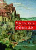 VERBÀLIA 2.0.. JOCS DE PARAULES I ESFORÇOS DE L´ENGINY LITERARI