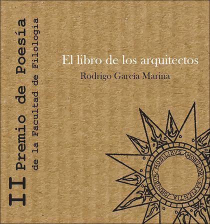 EL LIBRO DE LOS ARQUITECTOS. II PREMIO DE POESÍA DE LA FACULTAD DE FILOLOGÍA