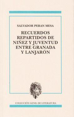 RECUERDOS REPARTIDOS DE NIÑEZ Y JUVENTUD ENTRE GRANADA Y LANJARÓN.