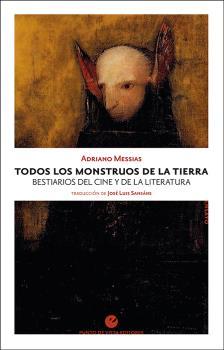 TODOS LOS MONSTRUOS DE LA TIERRA                                                BESTIARIOS DEL