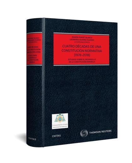 CUATRO DÉCADAS DE UNA CONSTITUCIÓN NORMATIVA (1978-2018) (SOLO PAPEL).