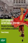 LA IIIÉ RÉPUBLIQUE AU PAYS BASQUE 1870-1940