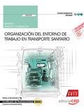 MANUAL. ORGANIZACIÓN DEL ENTORNO DE TRABAJO EN TRANSPORTE SANITARIO (UF0679). CE