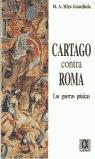 CARTAGO CONTRA ROMA. LAS GUERRAS PÚNICAS