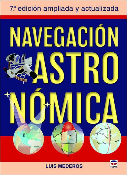 NAVEGACIÓN ASTRONÓMICA                                                          7ª EDICION AMPL