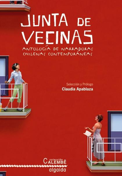 JUNTA DE VECINAS : ANTOLOGÍA DE NARRADORAS CHILENAS CONTEMPORÁNEAS