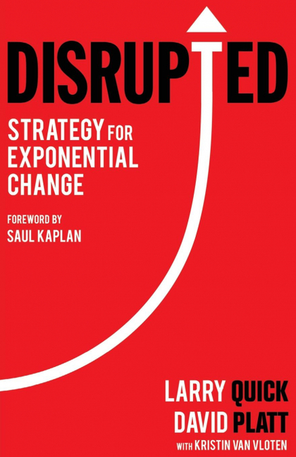 DISRUPTED. STRATEGY FOR EXPONENTIAL CHANGE