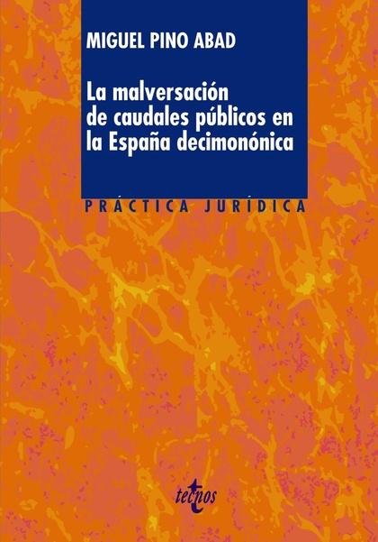 LA MALVERSACIÓN DE CAUDALES PÚBLICOS EN LA ESPAÑA DECIMONÓNICA.