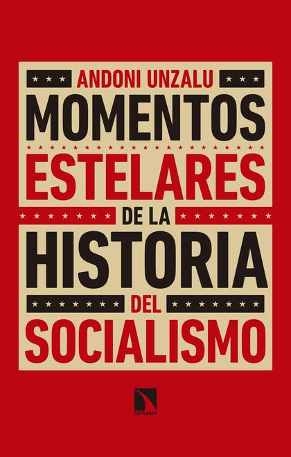 MOMENTOS ESTELARES DE LA HISTORIA DEL SOCIALISMO.