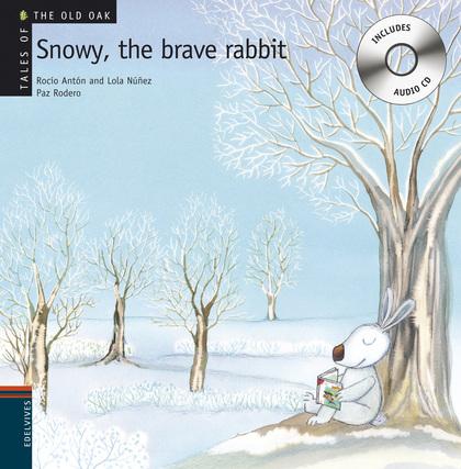 SNOWY. THE BRAVE RABBIT
