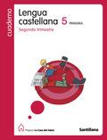 PROYECTO LA CASA DEL SABER, LENGUA CASTELLANA, 5 EDUCACIÓN PRIMARIA. 2 TRIMESTRE. CUADERNO