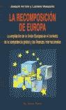 LA RECOMPOSICIÓN EUROPEA: LA AMPLIACIÓN DE LA UE EN EL CONTEXTO DE LA COMPETENCIA GLOBAL Y LAS