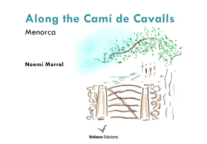 ALONG THE CAMÍ DE CAVALLS.