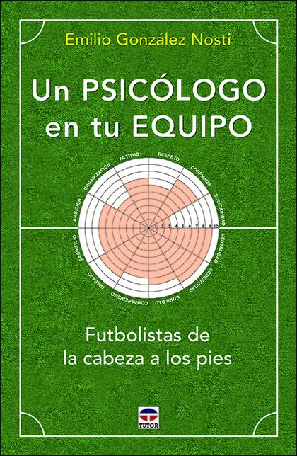UN PSICÓLOGO EN TU EQUIPO                                                       FUTBOLISTAS DE