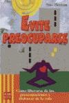 EVITE PREOCUPARSE