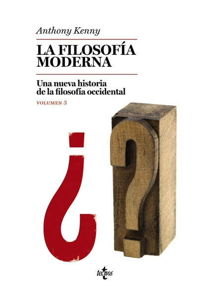 LA FILOSOFÍA MODERNA. UNA NUEVA HISTORIA DE LA FILOSOFÍA OCCIDENTAL. VOL III