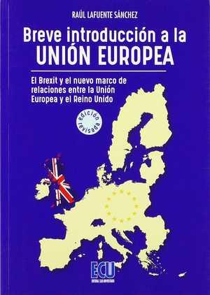 BREVE INTRODUCCIÓN A LA UNIÓN EUROPEA. EL BREXIT Y EL NUEVO MARCO DE RELACIONES.