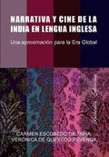 NARRATIVA Y CINE DE LA INDIA EN LENGUA INGLESA : UNA APROXIMACIÓN PARA LA ERA GLOBAL